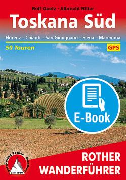 Toskana Süd (E-Book) von Goetz,  Rolf, Ritter,  Albrecht
