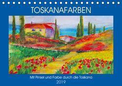 Toskanafarben – Mit Pinsel und Farbe durch die Toskana (Tischkalender 2019 DIN A5 quer) von Schimmack,  Michaela