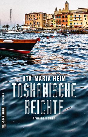 Toskanische Beichte von Heim,  Uta-Maria