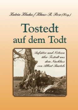 Tostedt auf dem Todt von Bartels,  Albert, Kludas,  Katrin, Rose,  Klaus R