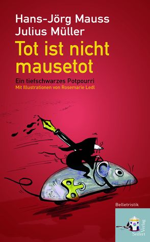 Tot ist nicht mausetot von Ledl,  Rosemarie, Mauss,  Hans-Jörg, Müller,  Julius
