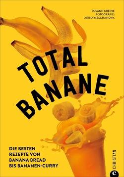 Total Banane von Kreihe,  Susann, Meschanova,  Arina
