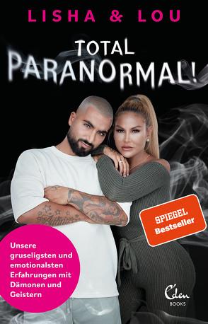 Total paranormal! von Gerstung,  Tina, Lisha & Lou
