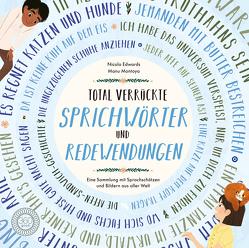 Total verrückte SPRICHWÖRTER und REDEWENDUNGEN von Edwards,  Nicola, Montoya,  Manu, Rohrbacher,  Beatrix