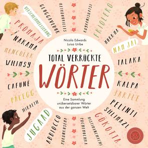 Total verrückte Wörter von Edwards,  Nicola, Rohrbacher,  Beatrix, Uribe,  Luisa