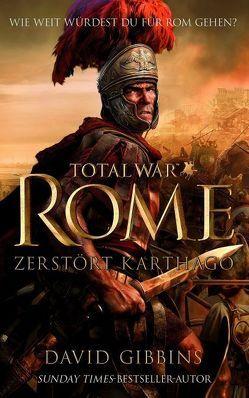 Total War: Rome II: Zerstört Karthago von Gibbins,  David