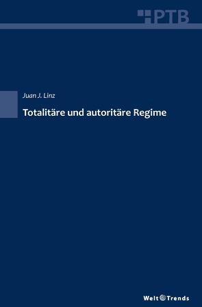 Totalitäre und autoritäre Regime von Krämer,  Raimund, Linz,  Juan J