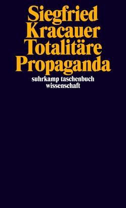 Totalitäre Propaganda von Heck,  Joachim, Kracauer,  Siegfried, Neumann,  Maren, Stiegler,  Bernd