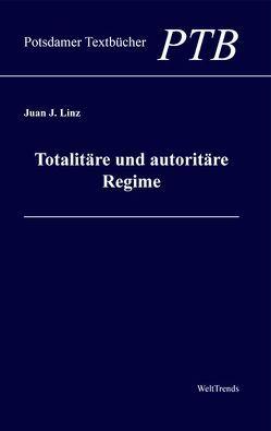 Totalitäre und autoritäre Regime von Krämer,  Raimund, Linz,  Juan J, WeltTrends e.V.