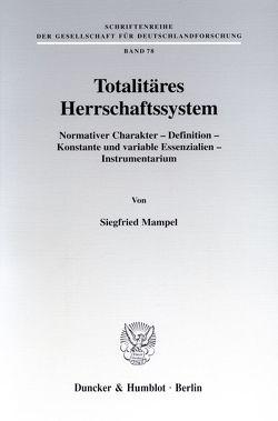 Totalitäres Herrschaftssystem. von Mampel,  Siegfried