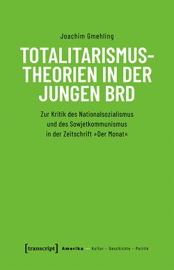 Totalitarismustheorien in der jungen BRD von Gmehling,  Joachim