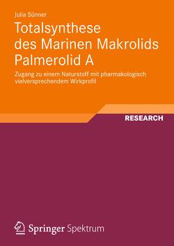 Totalsynthese des Marinen Makrolids Palmerolid A von Sünner,  Julia