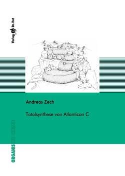 Totalsynthese von Atlanticon C von Zech,  Andreas