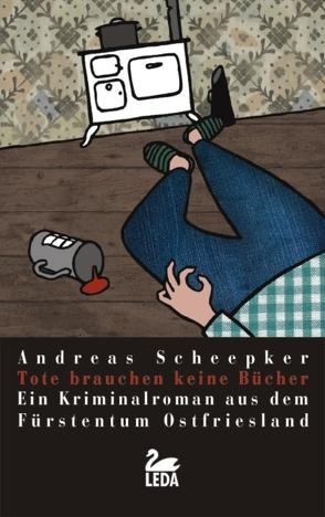 Tote brauchen keine Bücher von Scheepker,  Andreas