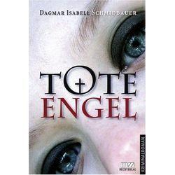 Tote Engel von Schmidbauer,  Dagmar Isabell