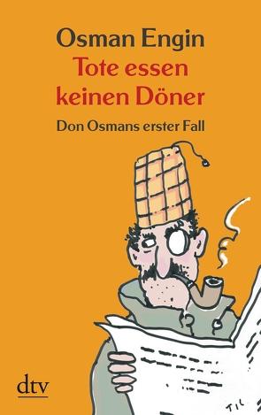 Tote essen keinen Döner von Engin,  Osman