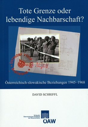 Tote Grenze oder lebendige Nachbarschaft? von Gehler,  Michael, Klingenstein,  Grete, Schriffl,  David