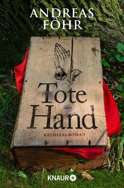 Tote Hand von Föhr ,  Andreas