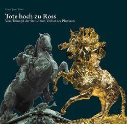 Tote hoch zu Ross (DE) von Wetz,  Franz J