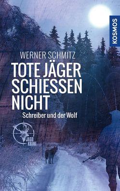 Tote Jäger schießen nicht von Schmitz,  Werner