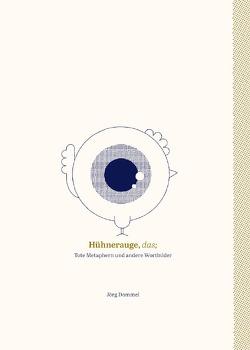 Tote Metaphern und andere Wortbilder von Dommel,  Jörg