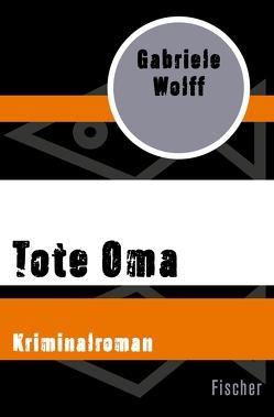 Tote Oma von Wolff,  Gabriele