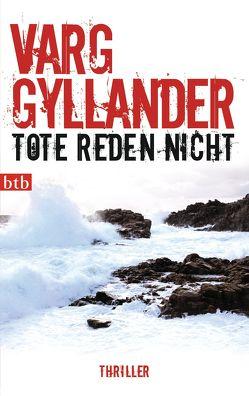 Tote reden nicht von Gyllander,  Varg, Rüegger,  Lotta, Wolandt,  Holger