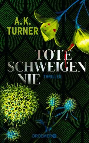 Tote schweigen nie von Bezzenberger,  Marie-Luise, Turner,  A. K.