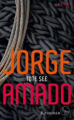 Tote See von Amado,  Jorge, Schweder-Schreiner,  Karin von