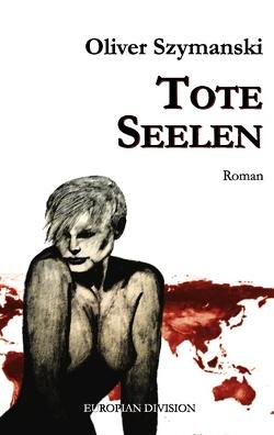 Tote Seelen von Szymanski,  Oliver