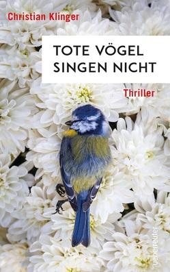 Tote Vögel singen nicht von Klinger,  Christian