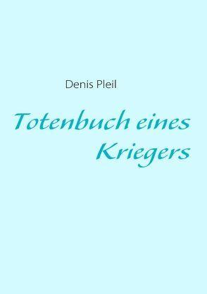 Totenbuch eines Kriegers von Krack,  Marlis, Pleil,  Denis