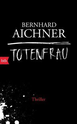 Totenfrau von Aichner,  Bernhard