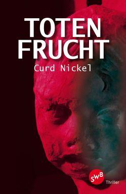 Totenfrucht von Nickel,  Curd
