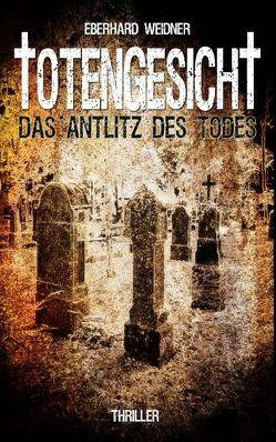 TOTENGESICHT von Weidner,  Eberhard