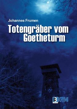 Totengräber von Goetheturm von Frumen,  Johannes
