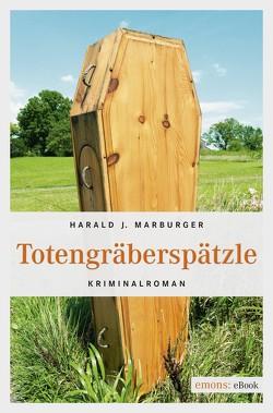 Totengräberspätzle von Marburger,  Harald J.