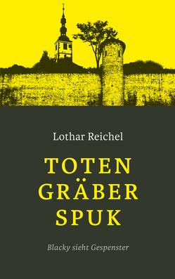 Totengräberspuk von Reichel,  Lothar