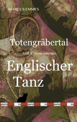Totengräbertal: Englischer Tanz von Emmes,  Marcus