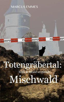 Totengräbertal: Mischwald von Emmes,  Marcus