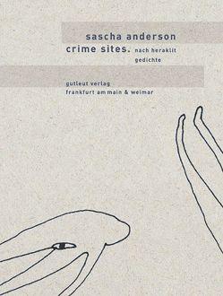 Totenhaus. Novelle /Crime Sites. Nach Heraklit / Crime Sites. Nach Heraklit von Anderson,  Sascha, Taxer,  Christine, Walser,  Alissa, Weinberger,  Lois