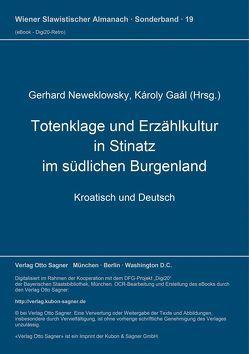 Totenklage und Erzählkultur in Stinatz im südlichen Burgenland von Gaal,  Karoly, Neweklowsky,  Gerhard