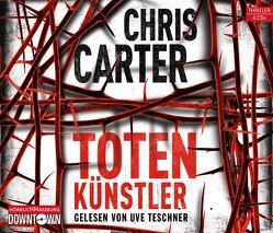 Totenkünstler (Ein Hunter-und-Garcia-Thriller 4) von Carter,  Chris, Teschner,  Uve, Uplegger,  Sybille