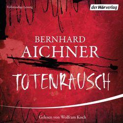 Totenrausch von Aichner,  Bernhard, Koch,  Wolfram