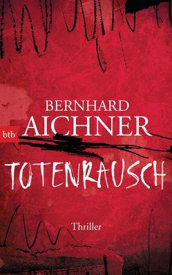 Totenrausch von Aichner,  Bernhard