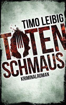 Totenschmaus von Leibig,  Timo