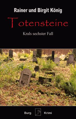 Totensteine von König,  Rainer u. Birgit
