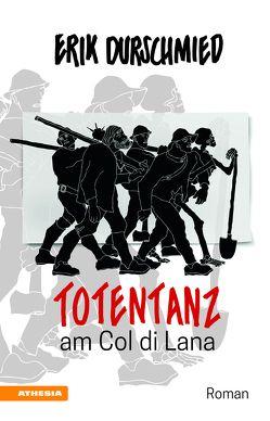 Totentanz am Col di Lana von Durschmied,  Erik, Filippin,  Artur, Obwegs,  Günther, Pobitzer,  Klaus