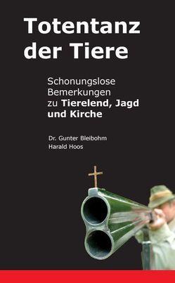 Totentanz der Tiere von Bleibohm,  Gunter, Hoos,  Harald