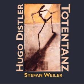 Totentanz & Deutsche Sprüche von Leben und Tod von Distler,  Hugo, Driessen,  Tatjana, Müller-Ruppert,  Stefan, Reinhardt,  Hans, Schneider,  Holger, Weiler,  Stefan